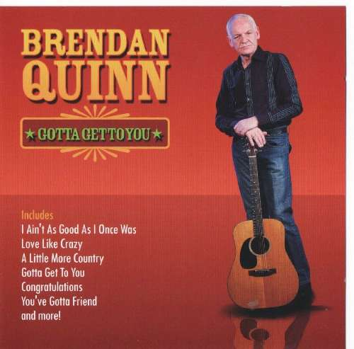 Brendan Quinn Gotta get to you CD