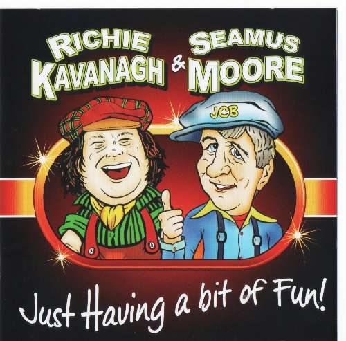 Richie Kavanagh and Seamus Moore Just having a bit of fun CD